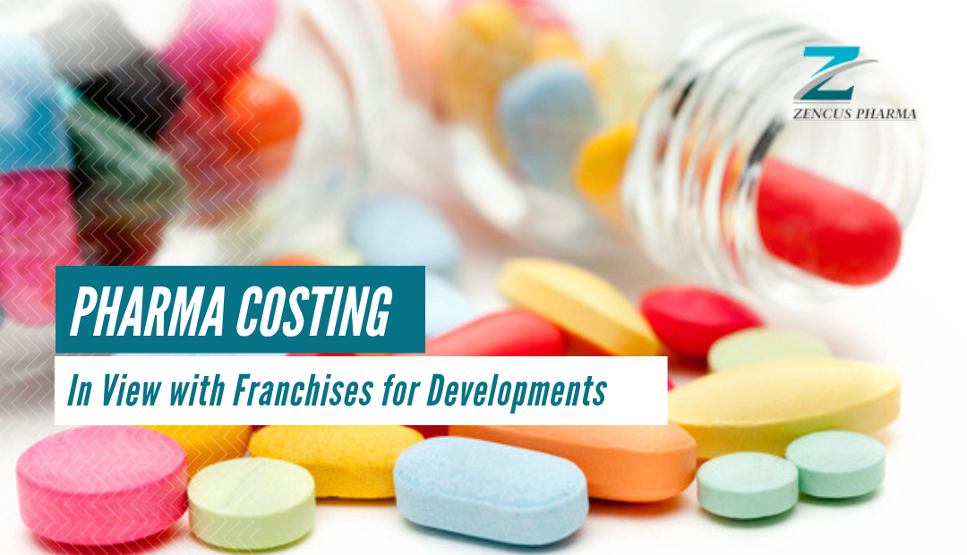Pharma Costing : In View With Franchises For Developments | ZP